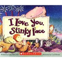 I Love You My Stinky Face 我爱你,我的臭宝贝