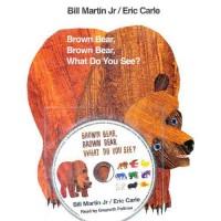 Brown Bear, Brown Bear, What Do You See?  棕熊、棕熊,你看到了什么?